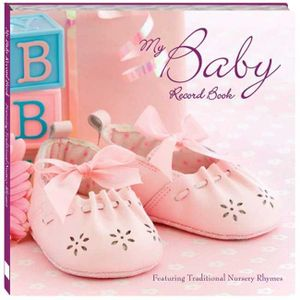 My Baby Record Book : Pink : Featuring Traditional Nursery Rhymes - Kate Cody