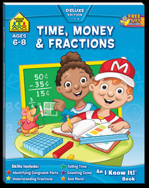 Time, Money and Fractions : Ages 6 - 8 : An I Know It! Book - Barbara Bando Irvin