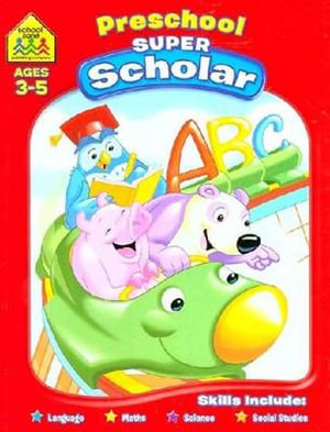 Preschool Super Scholar : Ages 3 - 5  : School Zone - Barbara Gregorich