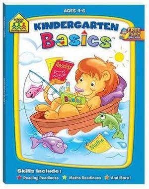 Kindergarten Basics 4-6 : School Zone - Hinkler Books Staff