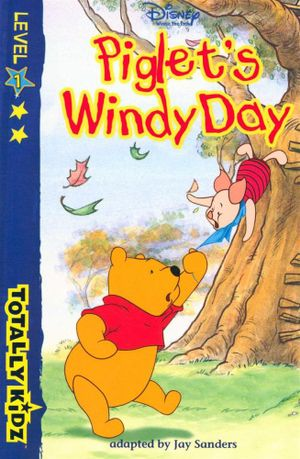 Piglet's Windy Day : Totally Kidz - Level 1 - Jay Sanders