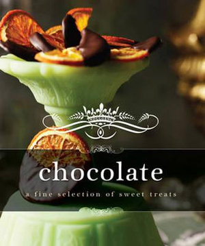 Indulgence Chocolate : A Fine Selection of Sweet Treats - Murdoch Books Test Kitchen