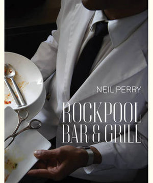 Rockpool Bar and Grill - Neil Perry