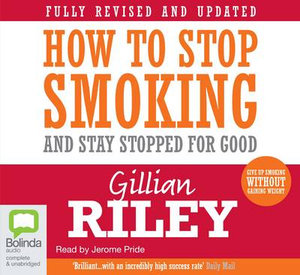 How to Stop Smoking and Stay Stopped For Good : 5 Spoken Word CDs - Gillian Riley