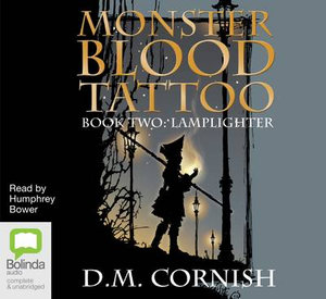 Monster Blood Tattoo : Lamplighter : Monster Blood Tattoo Series : Book 2 - D.M. Cornish