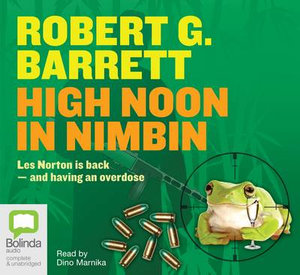 High Noon in Nimbin : 5 Spoken Word CDs - Robert G. Barrett