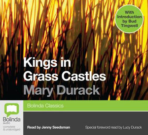 Kings in Grass Castles : 15 Spoken Word CDs - Mary Durack