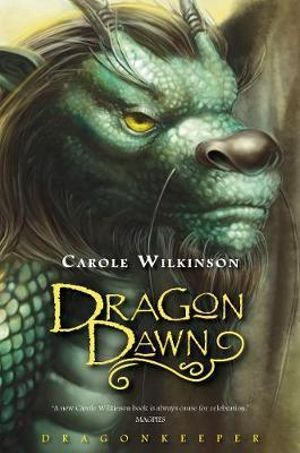 Dragon Dawn : Prelude to the Dragonkeeper Series - Carole Wilkinson