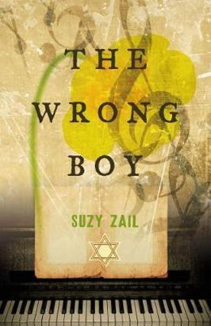 The Wrong Boy : The story of a Jewish girl sent to Auschwitz - Suzy Zail