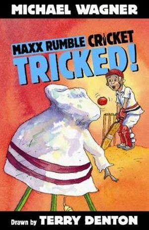 Tricked! : Maxx Rumble Cricket Series : Book 8 - Michael Wagner