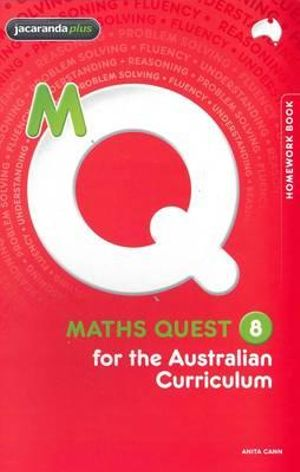 Maths Quest 8 for the Australian Curriculum Homework Book : Maths Quest for Aust Curriculum Series - Anita Cann