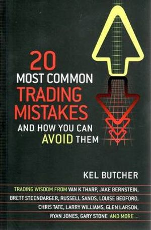 20 Most Common Trading Mistakes : and How You Can Avoid Them - Kel Butcher