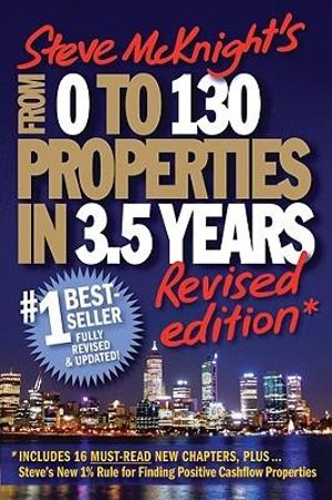 From 0 To 130 Properties In 3.5 Years : Revised Edition - Steve McKnight