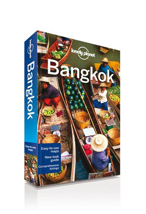 Bangkok : Lonely Planet Travel Guide - Lonely Planet