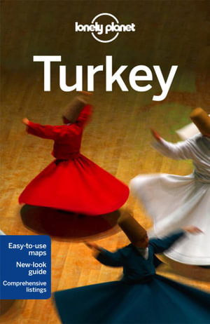 Turkey : Lonely Planet Travel Guide : 13th Edition - Lonely Planet