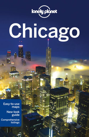 Chicago : Lonely Planet Travel Guide : 7th Edition - Lonely Planet