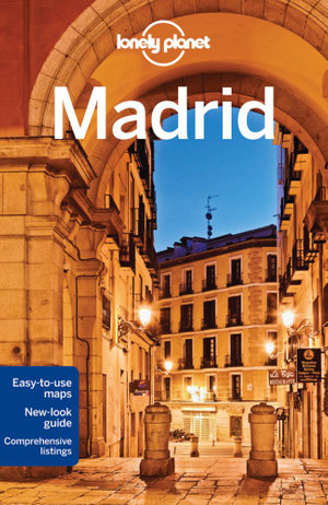Madrid 7th Edition : Lonely Planet Travel Guide - Lonely Planet