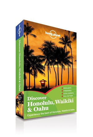 Discover Honolulu Waikiki and Oahu : Lonely Planet Travel Guide : 1st Edition - Lonely Planet