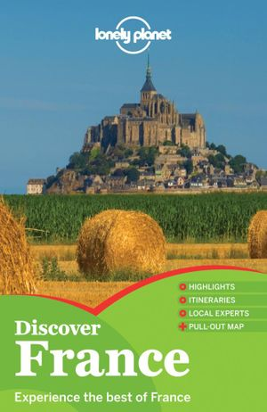 Discover France : Lonely Planet Travel Guide : 3rd Edition - Lonely Planet