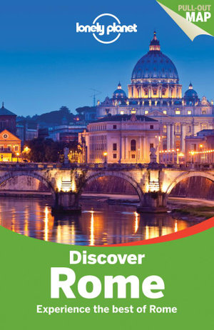 Discover Rome : Lonely Planet Travel Guide - Lonely Planet