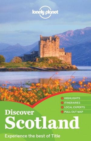 Discover Scotland : Lonely Planet Travel Guide : 2nd Edition - Lonely Planet