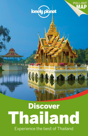 Discover Thailand : Lonely Planet Travel Guide : 3rd Edition - Lonely Planet