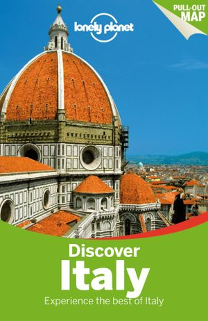 Discover Italy : Lonely Planet Travel Guide : 3rd Edition - Lonely Planet