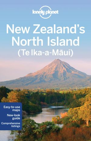 New Zealand's North Island : Lonely Planet Travel Guide : 3rd Edition - Lonely Planet