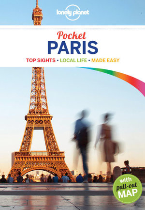 Paris : Lonely Planet Pocket Travel Guide : 4th Edition - Lonely Planet