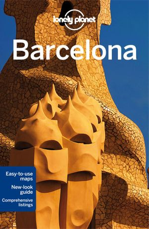 Barcelona : Lonely Planet Travel Guide : 9th Edition - Lonely Planet