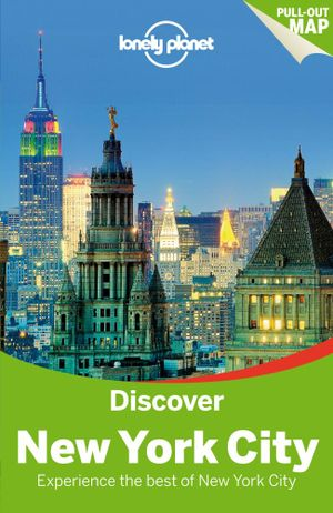 Discover New York City : Lonely Planet Discover Travel Guide : 3rd Edition - Lonely Planet