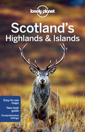 Scotland's Highlands & Islands : Lonely Planet Travel Guide : 3rd Edition - Lonely Planet