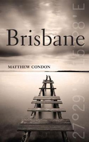 Brisbane : City series - Matthew Condon