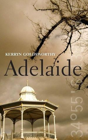 Adelaide : City series - Kerryn Goldsworthy