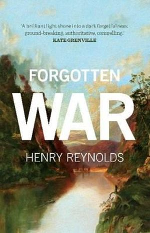Forgotten War - Henry Reynolds