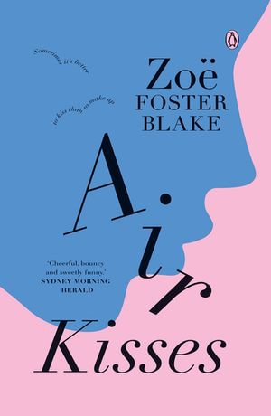 Air Kisses - Zoe Foster