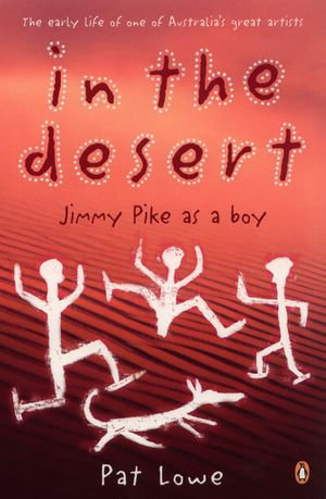 In the Desert : Jimmy Pike As a Boy - Pat Lowe