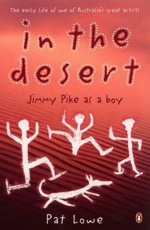 In the Desert : Jimmy Pike As a Boy - Pat Lowe