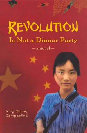 Revolution is not a Dinner Party - Ying Chang Compestine