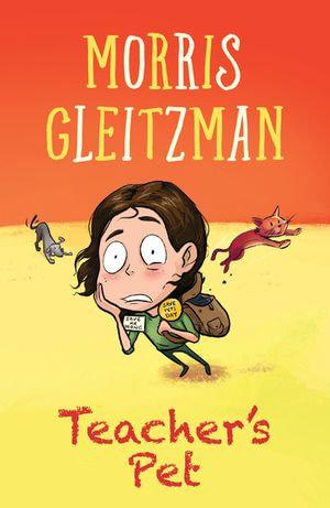 Teacher's Pet - Morris Gleitzman