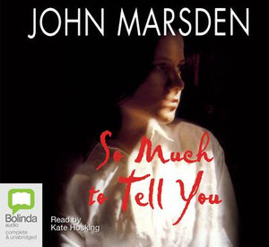 theme on so much to tell you by john marsden So much to tell you john marsden so much to tell you by john marsden, explores the struggle that the protagonist, marina, endures along her journey to mental wholeness marina's soul has.
