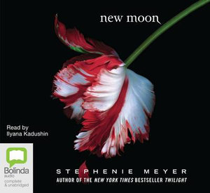 New Moon  : The Twilight Saga : Book 2 - Stephenie Meyer