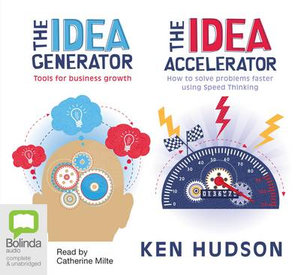 The Idea Generator and Accelerator Ken Hudson