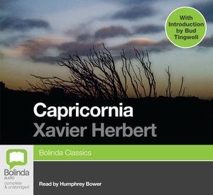 Capricornia : 21 Spoken Word CDs - Xavier Herbert