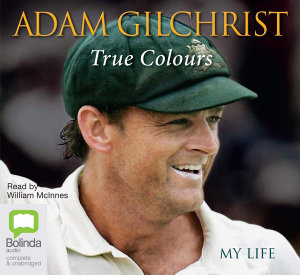 True colours: My life Audio CD - Adam Gilchrist