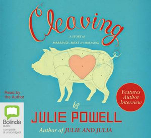 Cleaving: A story of marriage, meat & obsession Audio CD - Julie Powell