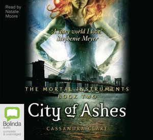 Mortal Instruments : City Of Ashes - Cassandra Clare