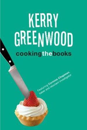 Cooking the Books : Corinna Chapman Series : Book 6 - Kerry Greenwood