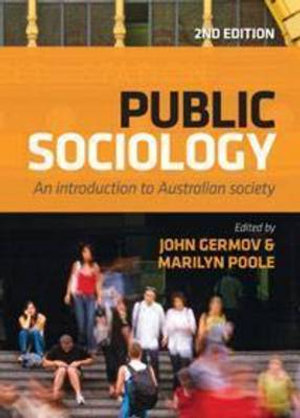 Public Sociology : An Introduction to Australian Society - John Germov