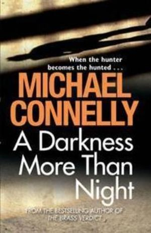 A Darkness More Than Night  : Detective Harry Bosch : Book 7 - Michael Connelly